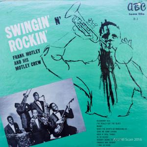 Frank Motley & his Motley Crew, Swingin`N`Rockin`LP